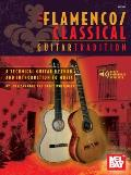 The Flamenco/Classical Guitar Tradition, Volume 1: A Technical Guitar Method and Introduction to Music