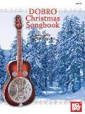 Mel Bay Presents Dobro Christmas Songbook