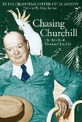 Chasing Churchill: The Travels of Winston Churchill