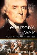 Jeffersons War Americas First War on Terror 1801 1805