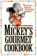 Mickeys Gourmet Cookbook The Most Popular Recipes From Walt Disney World & Disneyland
