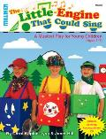 The Little Engine That Could Sing: A Musical Play for Young Children
