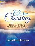 At the Crossing: Piano Meditations on Heaven and Eternity
