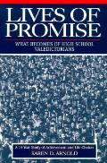 Lives of Promise: What Becomes of High School Valedictorians: A Fourteen-Year Study of Achievement & Life Choices