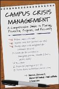 Campus Crisis Management A Comprehensive Guide to Planning Prevention Response & Recovery