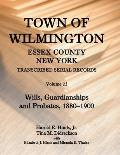 Town of Wilmington, Essex County, New York, Transcribed Serial Records: Volume 23. Wills, Guardianships and Probates, 1829-1879
