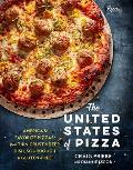 United States of Pizza Americas Favorite Pizzas from Thin Crust to Deep Dish Sourdough to Gluten Free