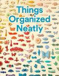 Things Organized Neatly The Art of Arranging the Everyday