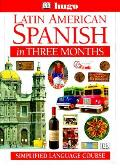 Latin American Spanish In Three Months