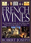 French Wines The Essential Guide To The Wines