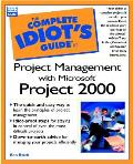The Complete Idiot's Guide to Project Management Using Microsoft Project