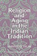 Religion & Aging In The Indian Tradition