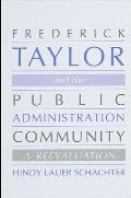 Frederick Taylor Pub Adm: A Reevaluation