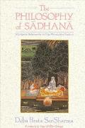 Philosophy Of Sadhana With Special Ref