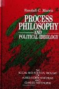 Process Phil/Pol Ideolog: The Social and Political Thought of Alfred North Whitehead and Charles Hartshorne