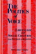 Politics of Voice liberalism & social criticism from Franklin to Kingston