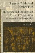 Egyptian Light & Hebrew Fire Theological