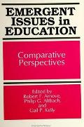 Emergent Issues in Educa: Comparative Perspectives
