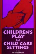 Children's Play in Child Care Settings (94 Edition)