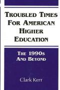 Troubled Times for Am Ed: The 1990s and Beyond