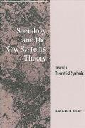 Sociol/New Systems Thry: Toward a Theoretical Synthesis
