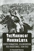 Making of Modern Libya State Formation Colonization & Resistance 1830 1932