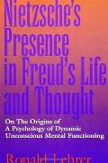 Nietzsches Presnc/Freud: On the Origins of a Psychology of Dynamic Unconscious Mental Functioning