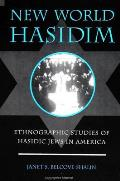 New World Hasidim: Ethnographic Studies of Hasidic Jews in America