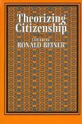Theorizing Citizenship