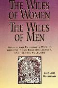 Wiles of Women Wiles of Men Joseph & Potiphars Wife in Ancient Near Eastern Jewish & Islamic Folklore