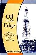 Oil on the Edge: Offshore Development, Conflict, Gridlock
