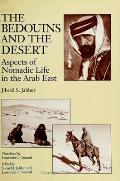 Bedouins & The Desert Aspects Of Nomadic Life In The Arab East