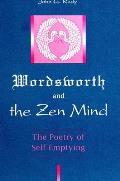 Wordsworth and Zen Mind: The Poetry of Self-Emptying