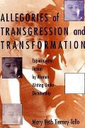Allegories of Transgression/Transf: Experimental Fiction by Women Writing Under Dictatorship