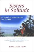 Sisters in Solitude: Two Traditions of Buddhist Monastic Ethics for Women. a Comparative Analysis of the Chinese Dharmagupta and the Tibeta