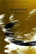 Gift of Truth: Gathering the Good