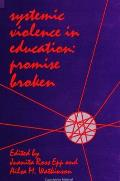 Systemic Violence in Education: Promise Broken