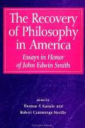 The Recovery of Philosophy in America: Essays in Honor of John Edwin Smith