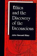 Ethics & The Discovery Of The Unconsciou