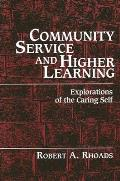 Community Service and Higher Learning: Explorations of the Caring Self