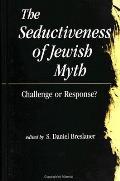 Seductiveness of Jewish Myth Challenge or Response