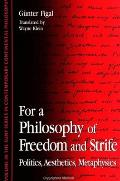 For a Philosophy of Freedom and Strife: Politics, Aesthetics, Metaphysics