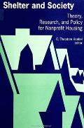 Shelter and society; theory, research, and policy for nonprofit housing