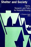 Shelter and Society: Theory, Research, and Policy for Nonprofit Housing