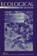 Ecological Education in Action: On Weaving Education, Culture, and the Environment