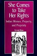 She Comes to Take Her Rights Indian Women Property & Propriety