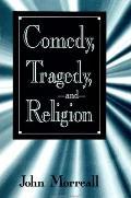 Comedy; Tragedy; & Religion