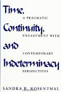 Time; Continuity & Indeterminacy: A Pragmatic Engagement with Contemporary Perspectives