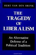 The Tragedy of Liberalism