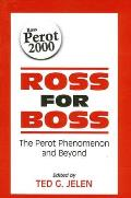 Ross for Boss: The Perot Phenomenon and Beyond